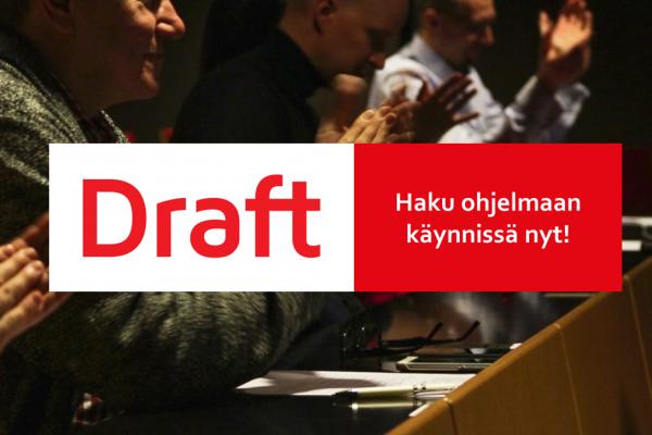 Hae mukaan Draft-ohjelmaan Joensuussa ja Kuopiossa